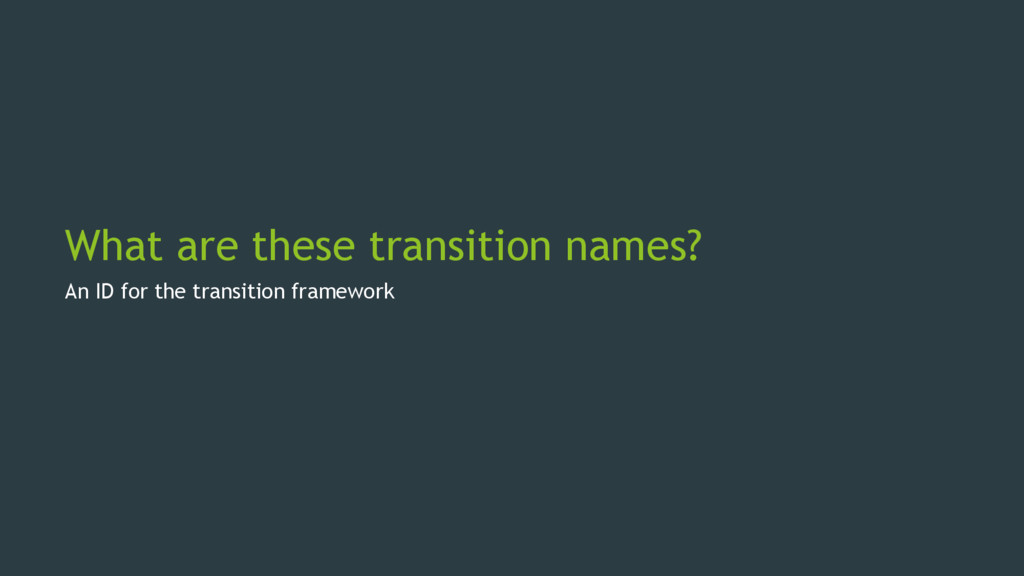 What are these transition names? An ID for the ...