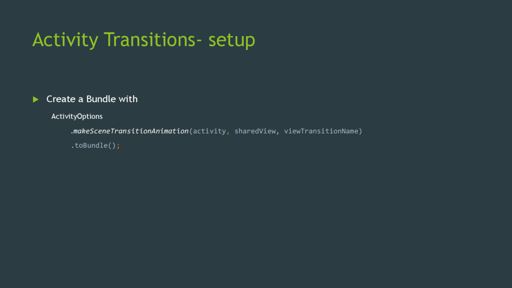 Activity Transitions- setup  Create a Bundle w...