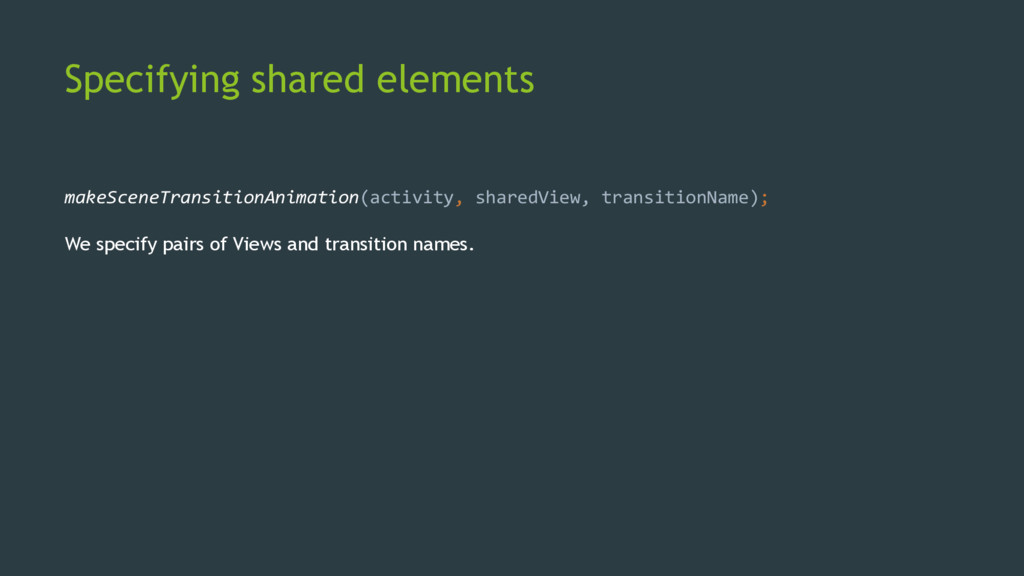 Specifying shared elements makeSceneTransitionA...