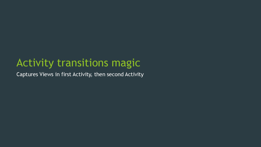 Activity transitions magic Captures Views in fi...