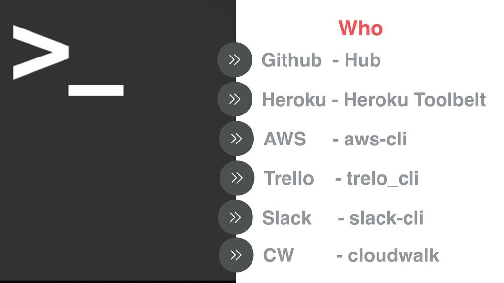 Who Github - Hub Heroku - Heroku Toolbelt AWS -...