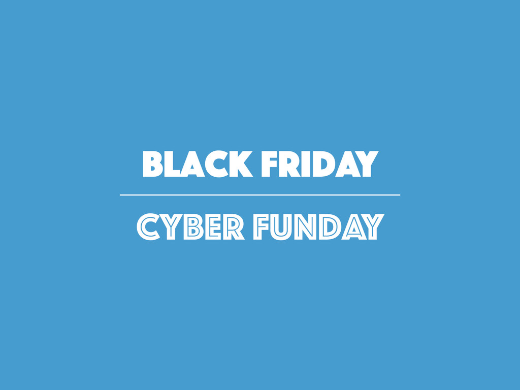 Black Friday Cyber FUNday