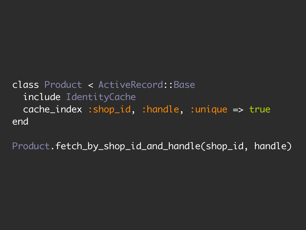 class Product < ActiveRecord::Base include Iden...