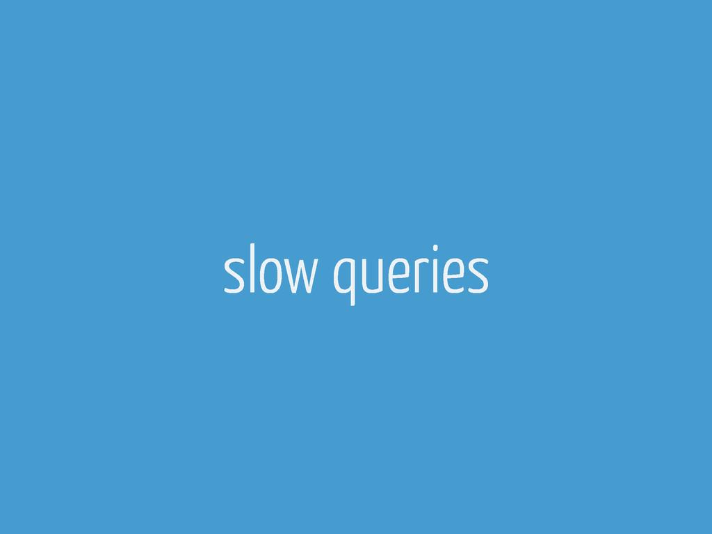 slow queries