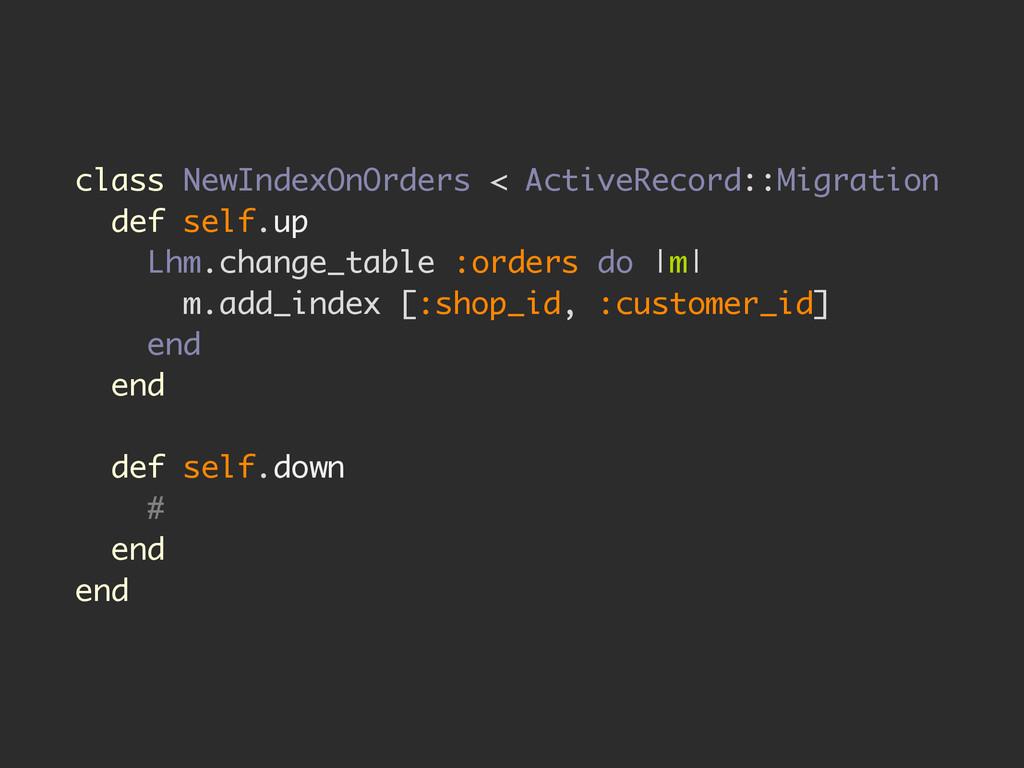 class NewIndexOnOrders < ActiveRecord::Migratio...