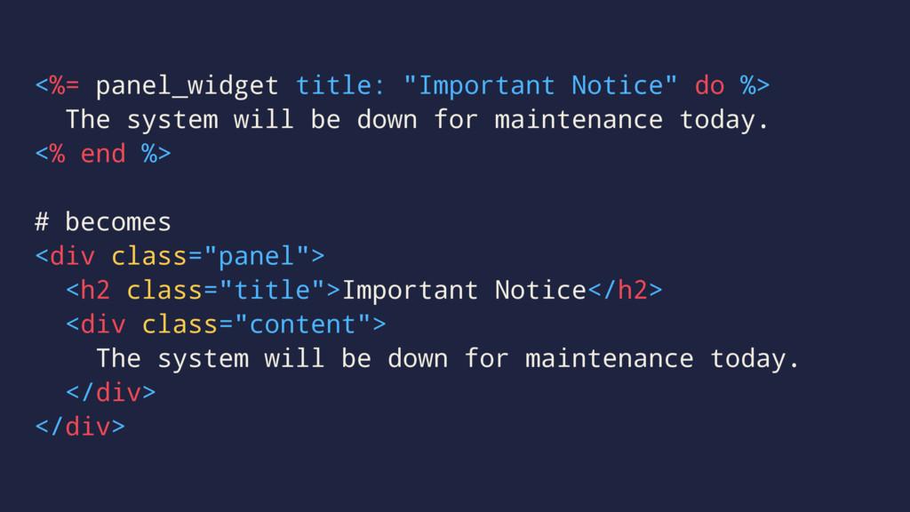 "<%= panel_widget title: ""Important Notice"" do %..."