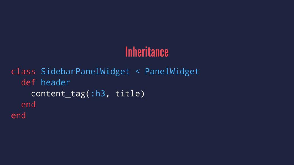 Inheritance class SidebarPanelWidget < PanelWid...