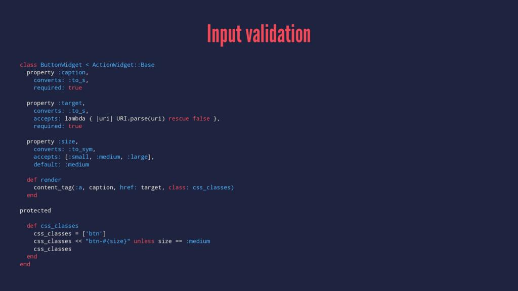 Input validation class ButtonWidget < ActionWid...