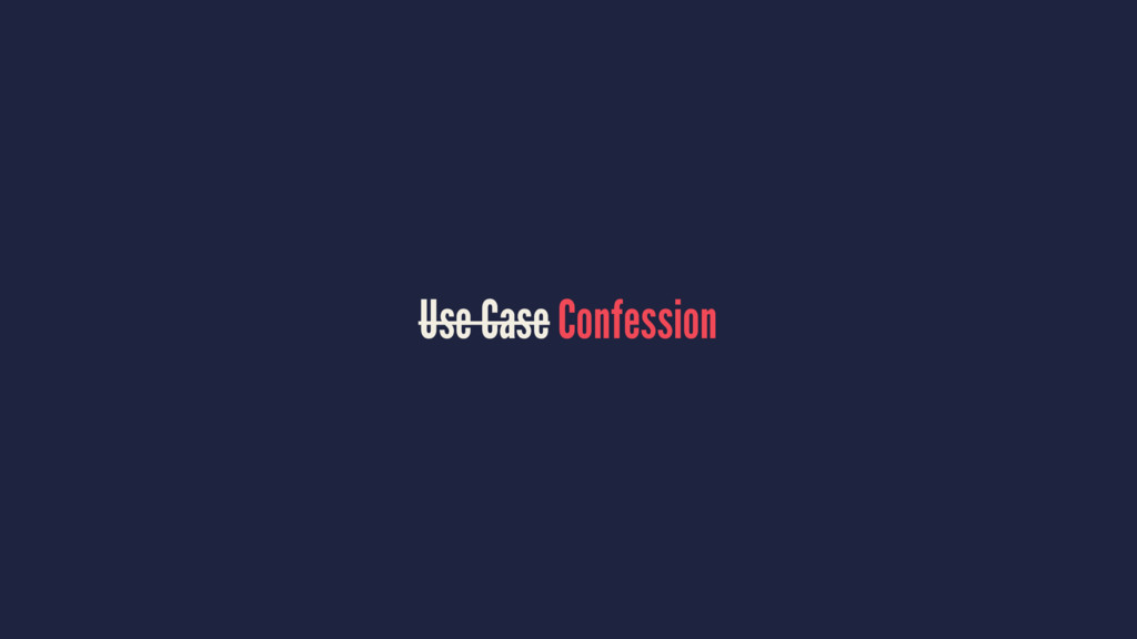 Use Case Confession