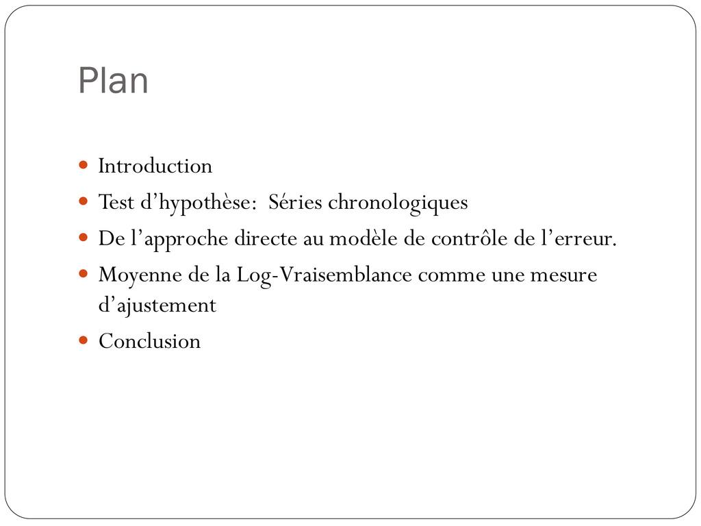 Plan  Introduction  Test d'hypothèse: Séries ...
