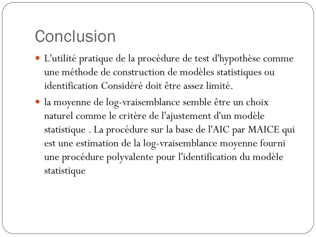 Conclusion  L'utilité pratique de la procédure...