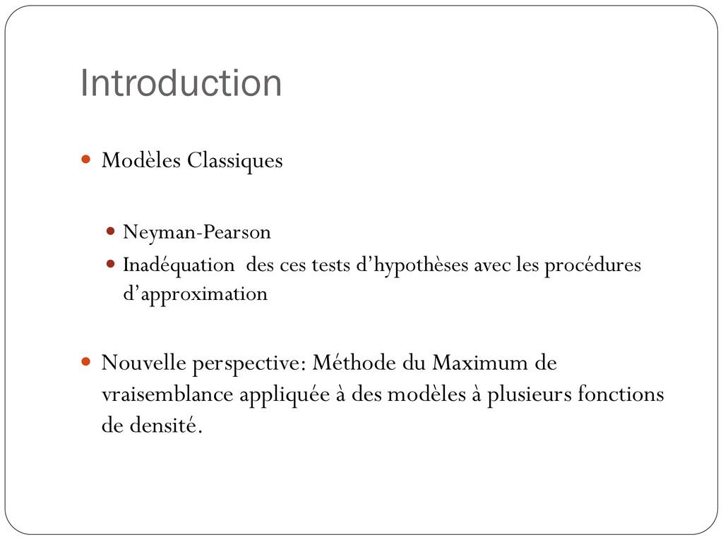 Introduction  Modèles Classiques  Neyman-Pear...