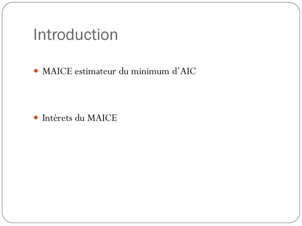 Introduction  MAICE estimateur du minimum d'AI...