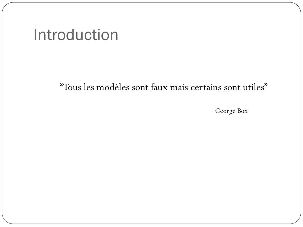 """Introduction """"Tous les modèles sont faux mais c..."""