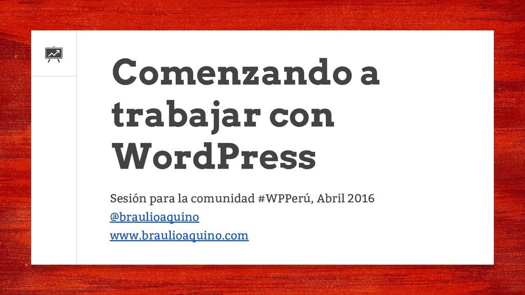 Sesión para la comunidad #WPPerú, Abril 2016 @b...