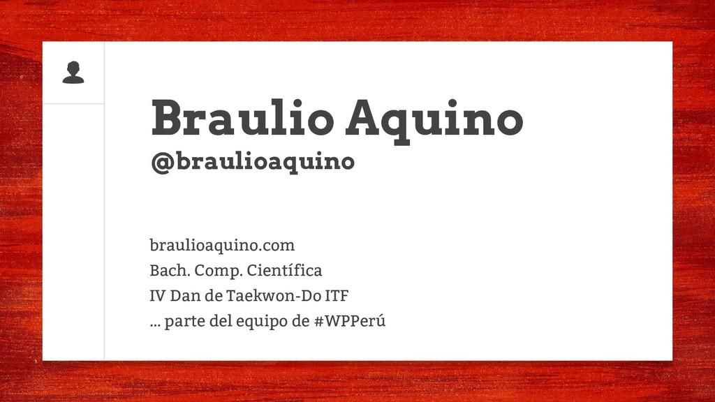 Braulio Aquino @braulioaquino braulioaquino.com...