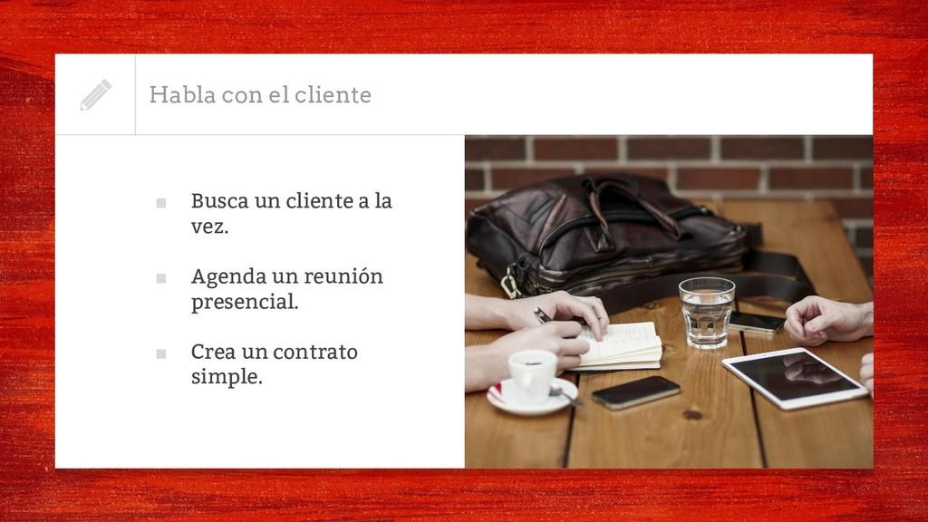 Habla con el cliente ■ Busca un cliente a la ve...
