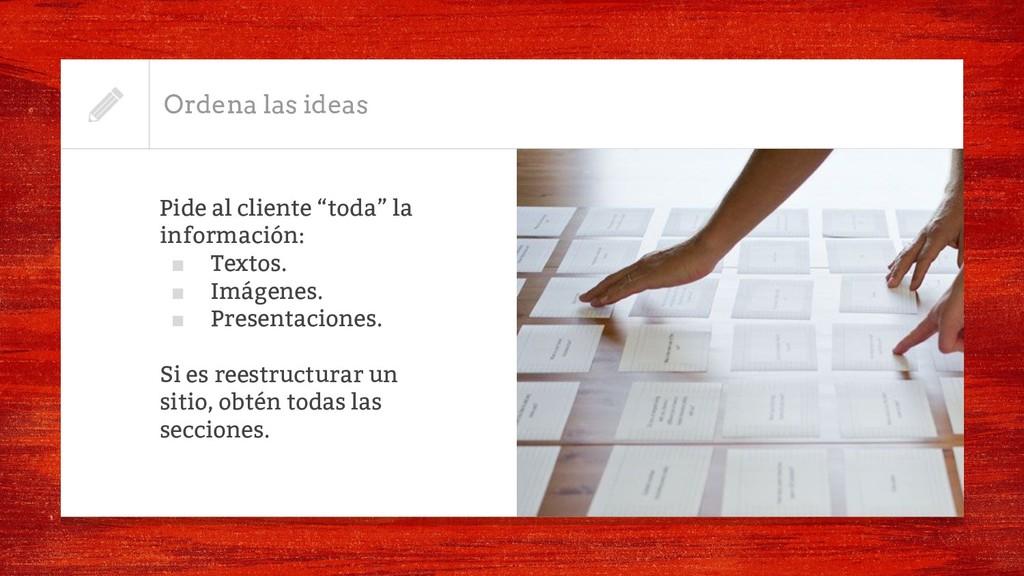 """Pide al cliente """"toda"""" la información: ■ Textos..."""