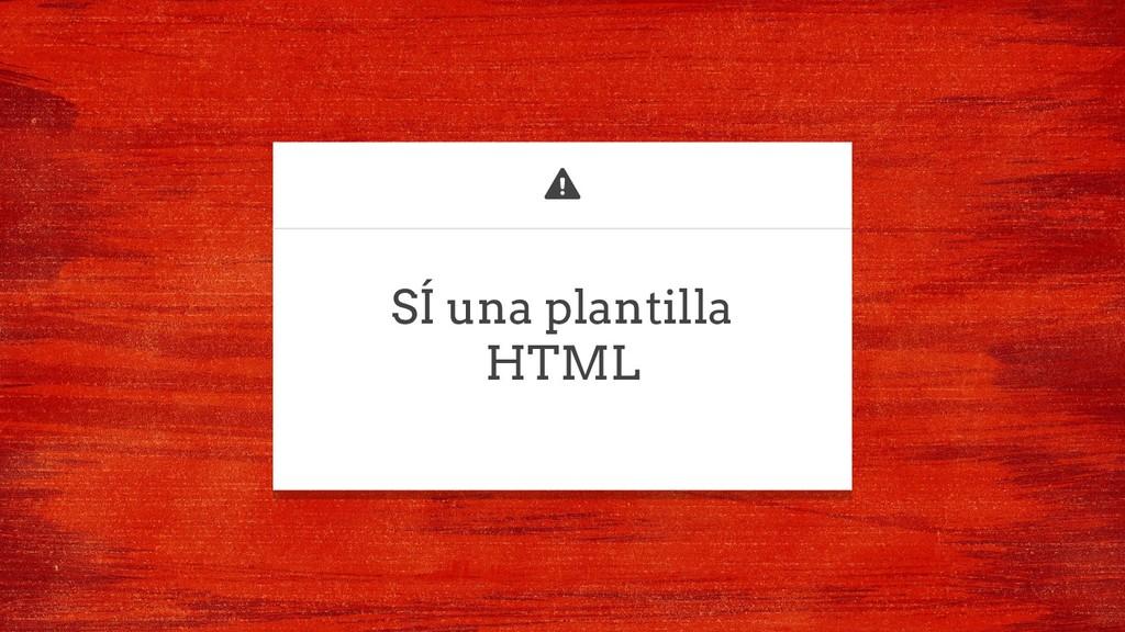 SÍ una plantilla HTML