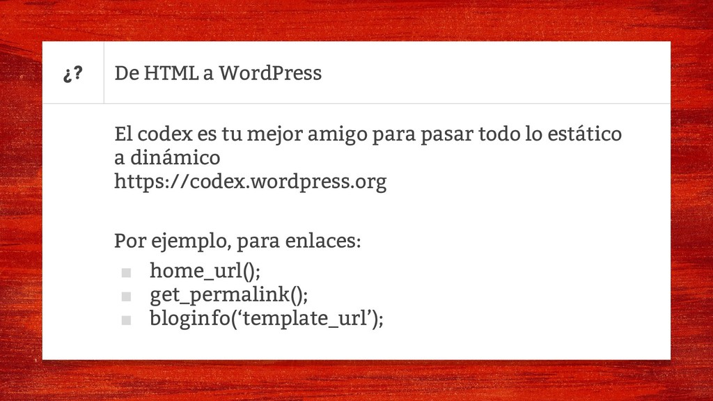 De HTML a WordPress ¿? El codex es tu mejor ami...