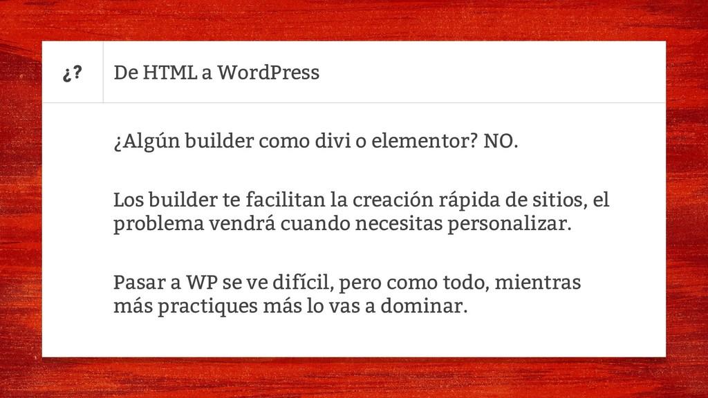 De HTML a WordPress ¿Algún builder como divi o ...