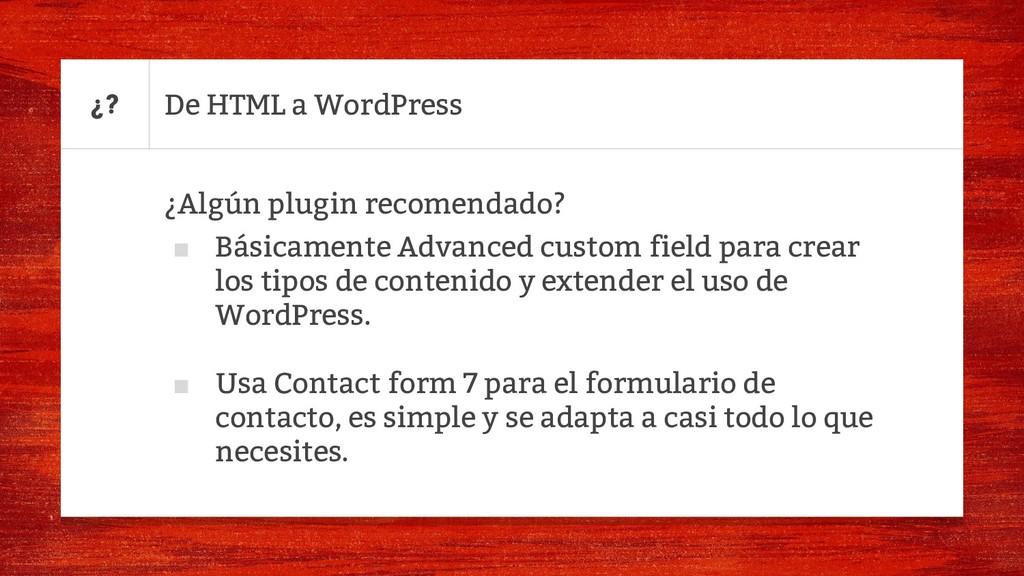 De HTML a WordPress ¿Algún plugin recomendado? ...
