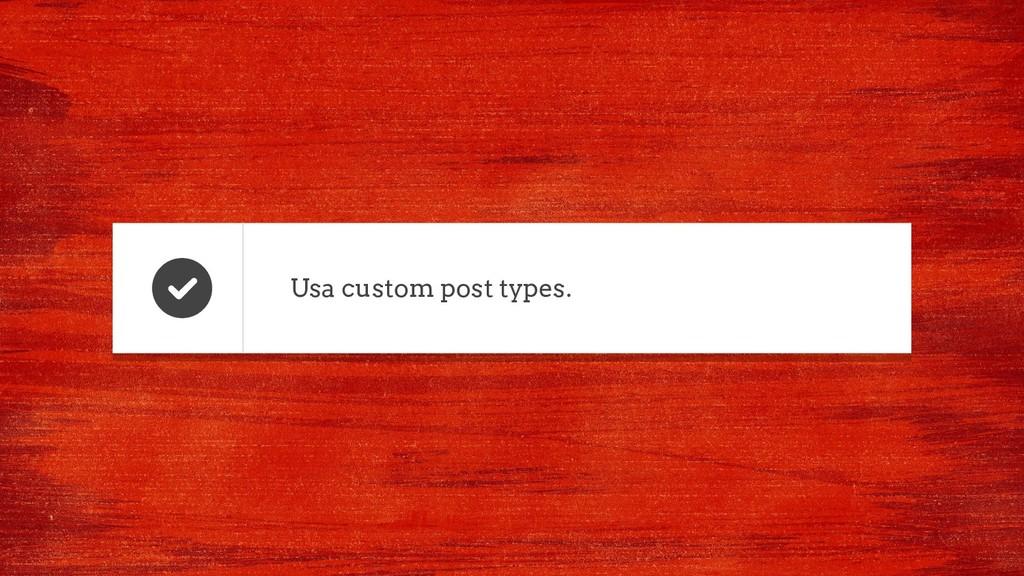 Usa custom post types.