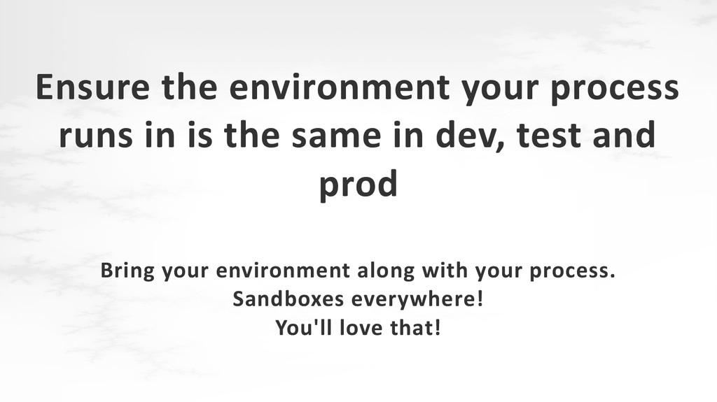 Ensure the environment your process runs in is ...