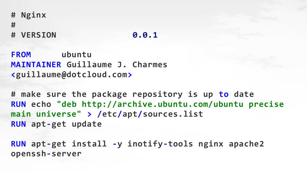 # Nginx # # VERSION 0.0.1 FROM ubuntu MAINTAINE...