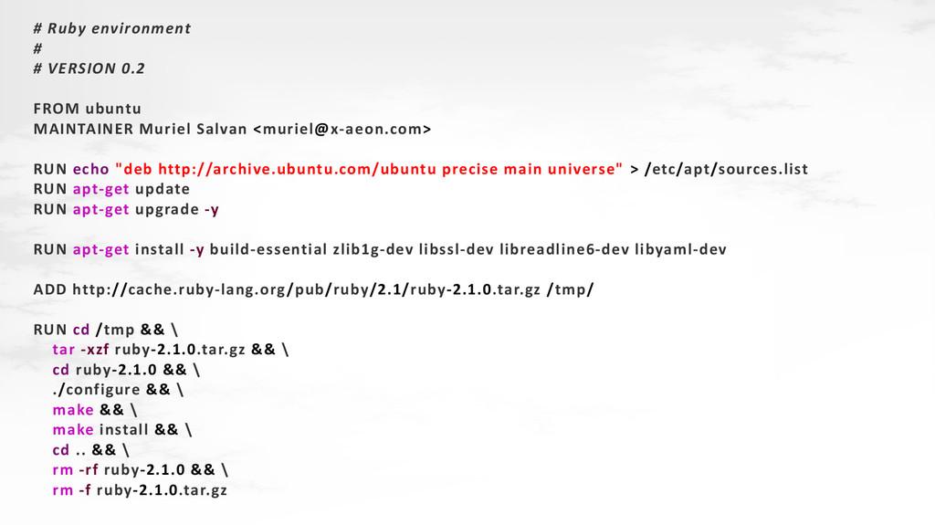 # Ruby environment # # VERSION 0.2 FROM ubuntu ...
