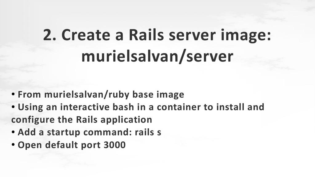 2. Create a Rails server image: murielsalvan/se...