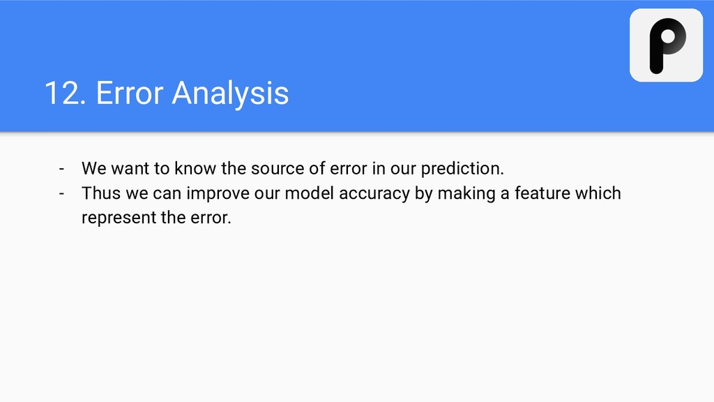 12. Error Analysis - We want to know the source...