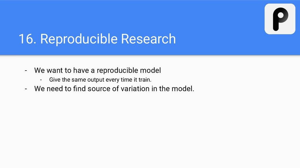 16. Reproducible Research - We want to have a r...
