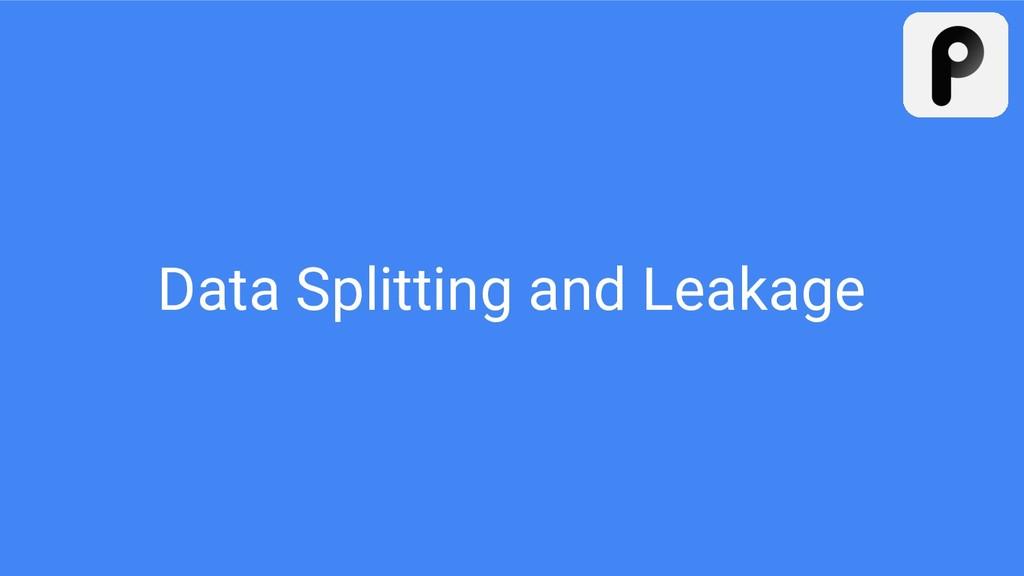 Data Splitting and Leakage