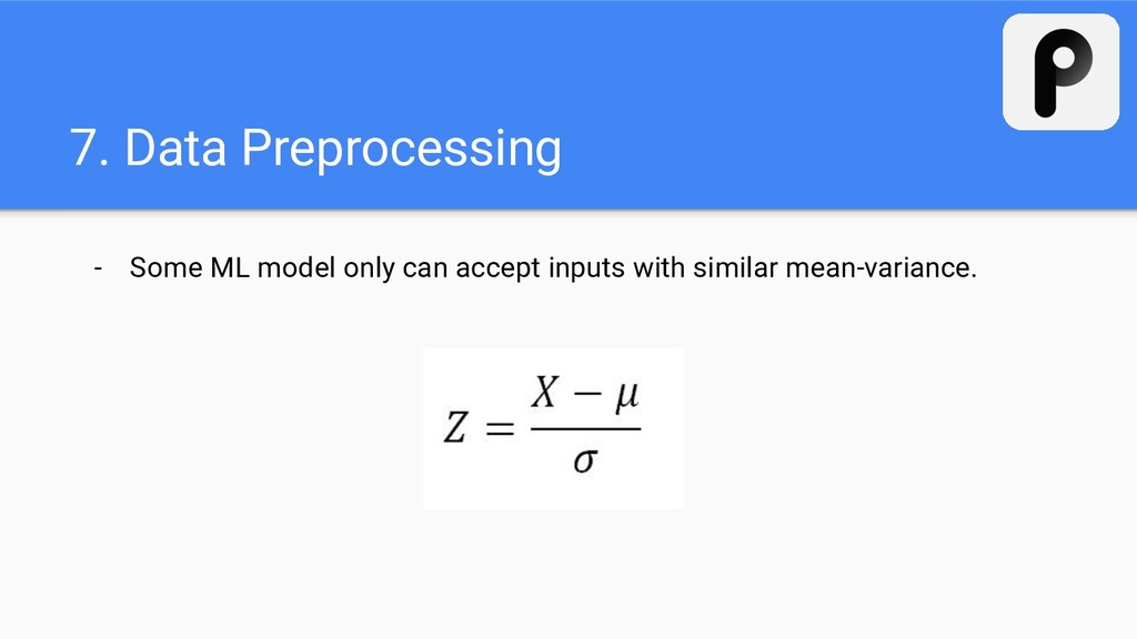 7. Data Preprocessing - Some ML model only can ...