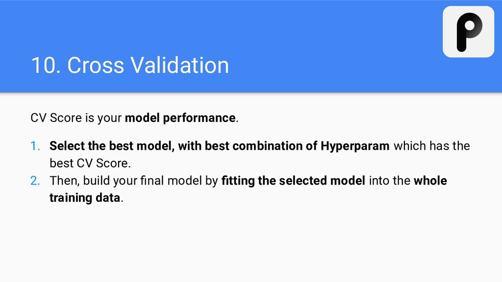 CV Score is your model performance. 1. Select t...