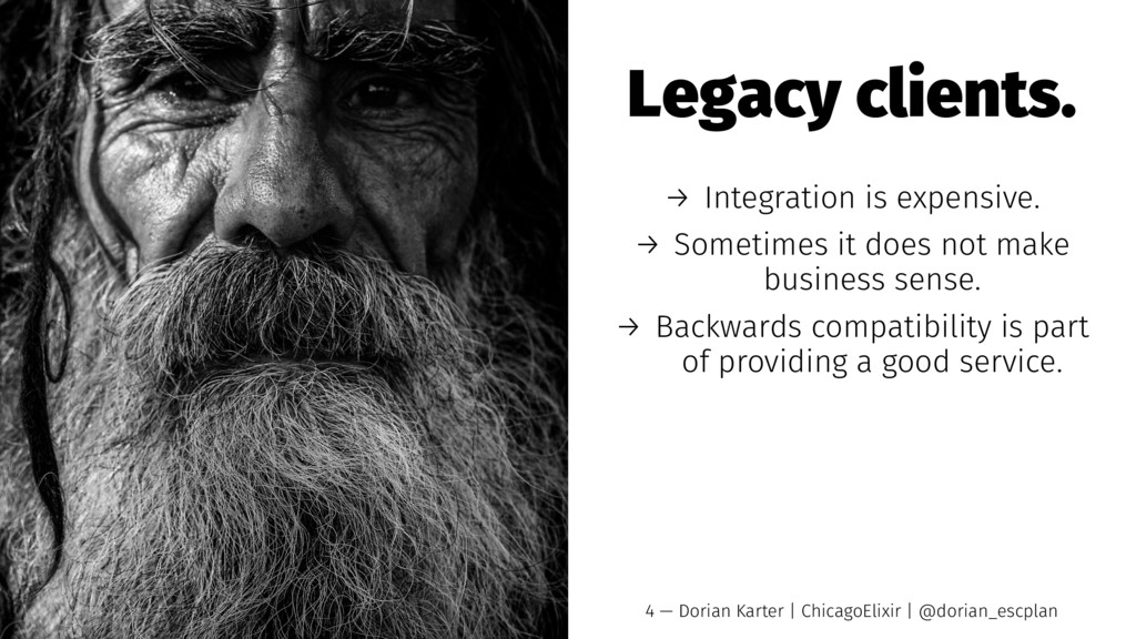 Legacy clients. → Integration is expensive. → S...