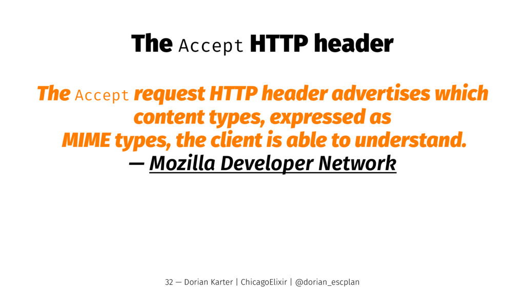 The Accept HTTP header The Accept request HTTP ...