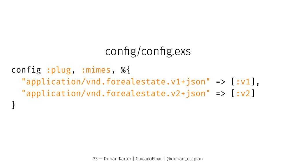 "config/config.exs config :plug, :mimes, %{ ""appli..."