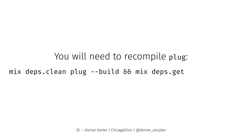 You will need to recompile plug: mix deps.clean...