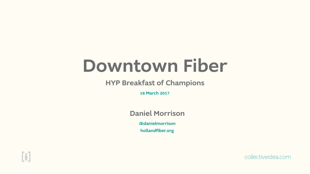 collectiveidea.com Downtown Fiber HYP Breakfast...