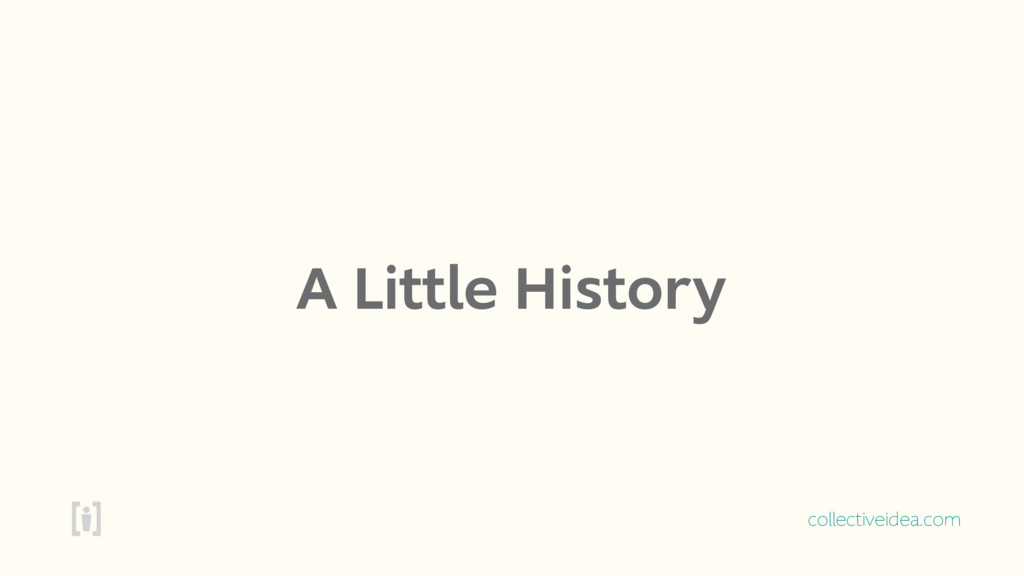 collectiveidea.com A Little History