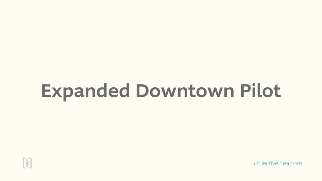 collectiveidea.com Expanded Downtown Pilot