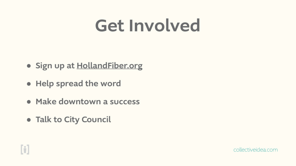 collectiveidea.com Get Involved • Sign up at Ho...
