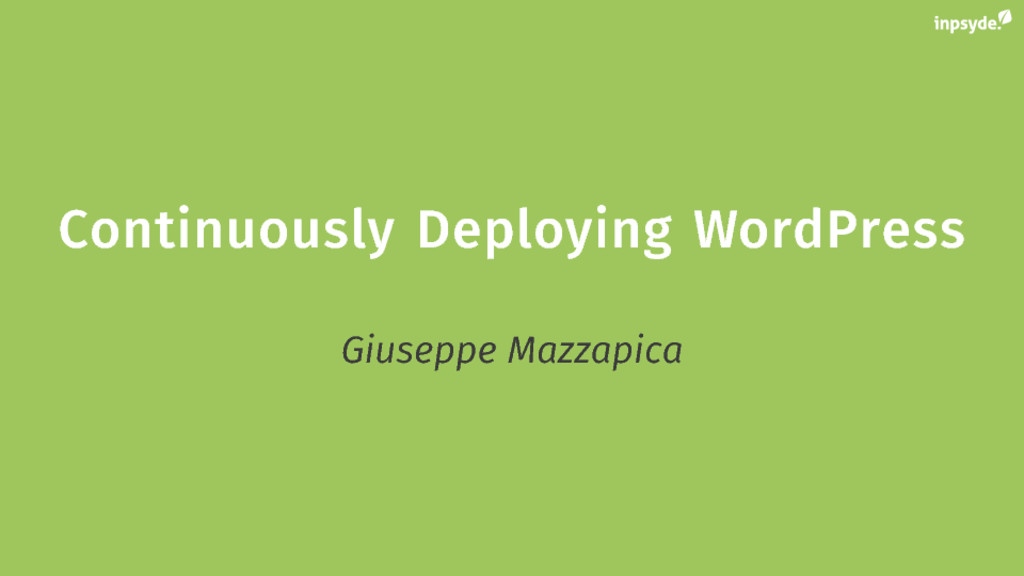 Continuously Deploying WordPress Continuously D...