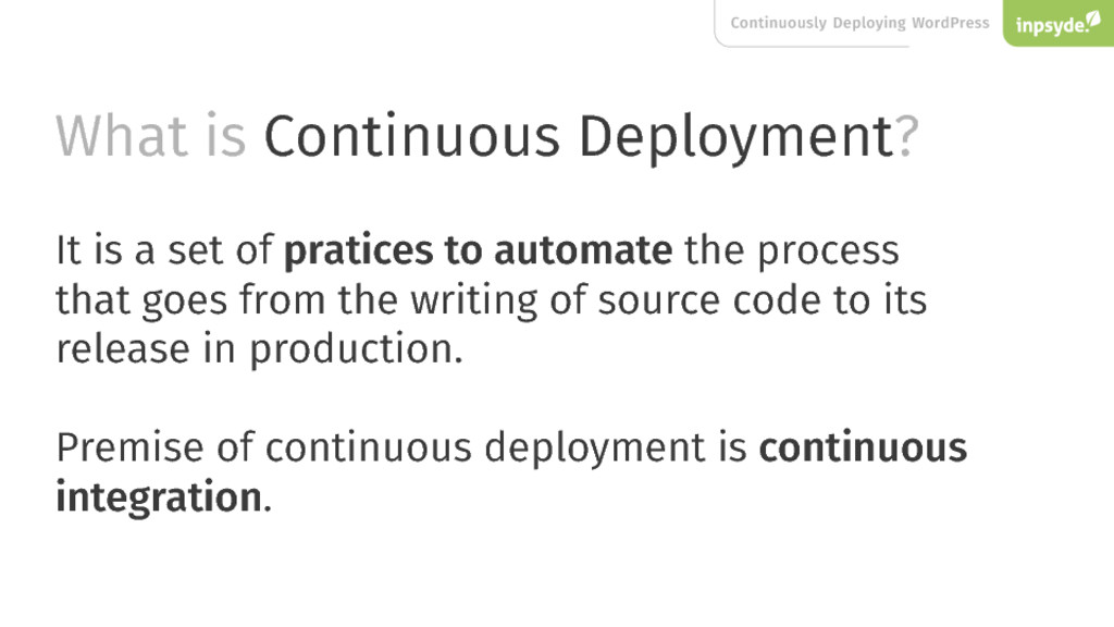 What is ? Continuous Deployment It is a set of ...