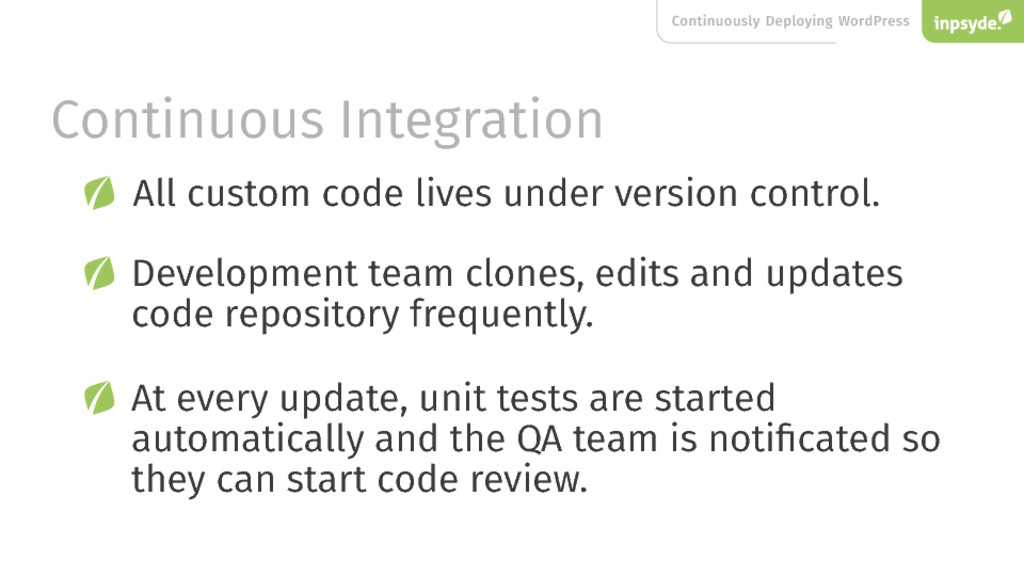 Continuous Integration All custom code lives un...