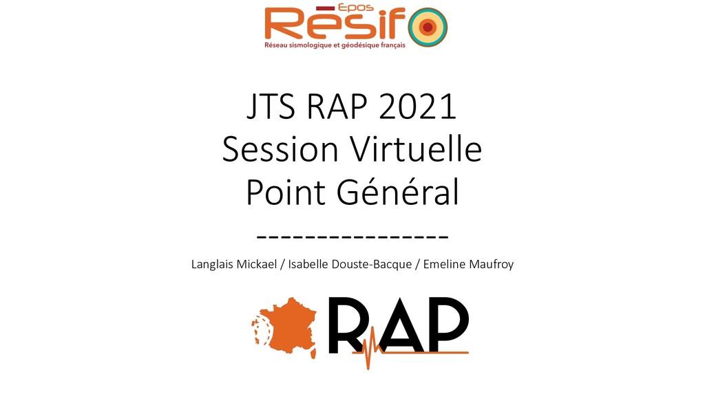 JTS RAP 2021 Session Virtuelle Point Général --...