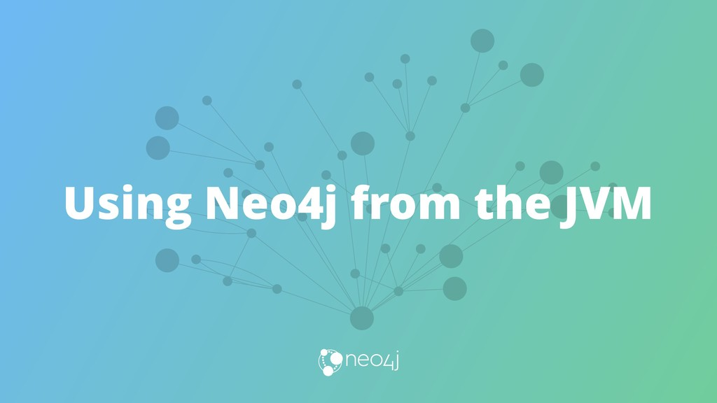 Using Neo4j from the JVM