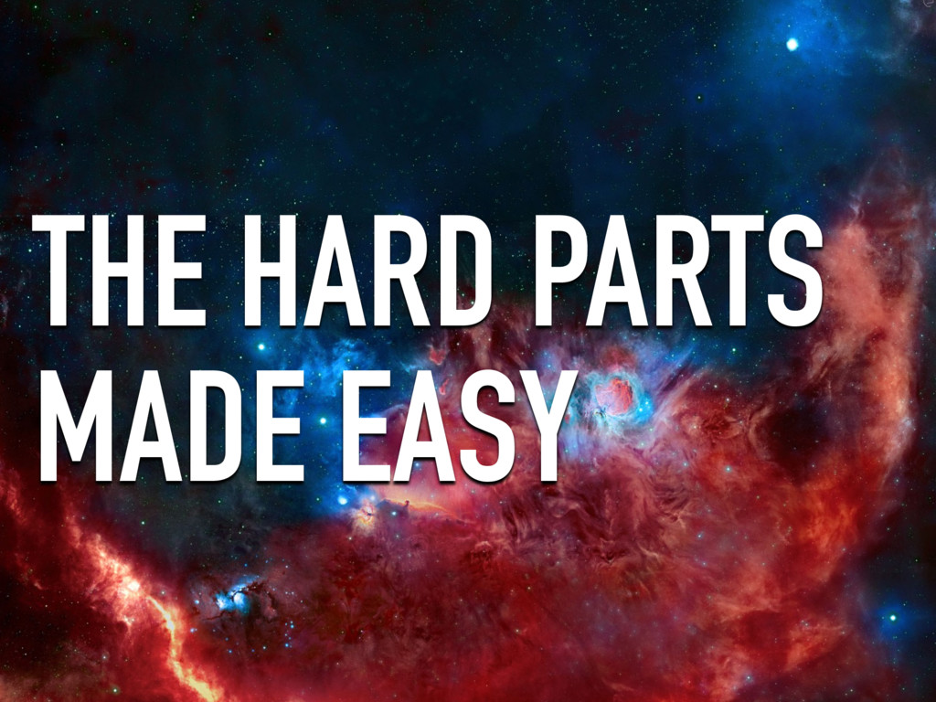 THE HARD PARTS MADE EASY